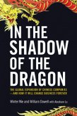 In the Shadow of the Dragon: The Global Expansion of Chinese Companies--And How It Will Change Business Forever