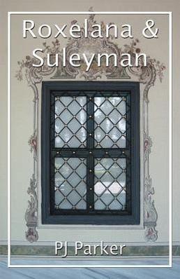 Roxelana and Suleyman - Parker, P. J.
