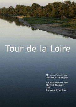 Tour de la Loire - Thomsen, Michael; Schnellen, Andreas