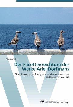 Der Facettenreichtum der Werke Ariel Dorfmans