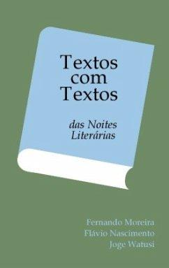 Textos com Textos - Nascimento, Flávio do; Moreira, Fernando; Watutsi, Joje
