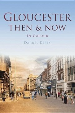 Gloucester Then & Now - Kirby, Darrel