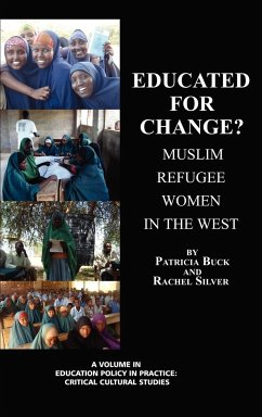 Educated for Change? Muslim Refugee Women in the West (Hc)