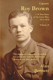 Captain Roy Brown, a True Story of the Great War, Vol. II