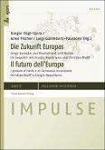 Die Zukunft Europas / Il futuro dell' Europa