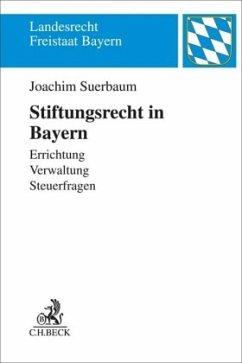 Stiftungsrecht in Bayern - Backert, Wolfram; Spiegel, Harald