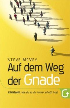 Auf dem Weg der Gnade - McVey, Steve