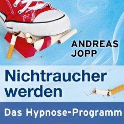 Nichtraucher werden, Audio-CD - Jopp, Andreas