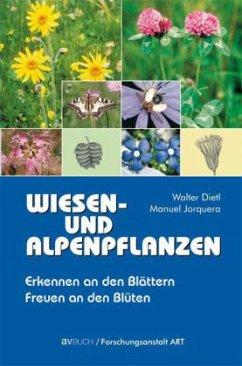 Wiesen- und Alpenpflanzen - Dietl, Walter; Jorquera, Manuel