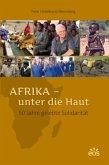 Afrika - unter die Haut. 50 Jahre gelebte Solidarität, m. Audio-CD