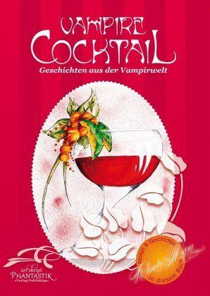 Vampire Cocktail - Mühlsteph, Stefanie; Mildes, Denise; Zandt, Michael; Scott, Diana; Frambach, Sabine; Brack, Bianka