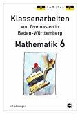 Mathematik 6, Klassenarbeiten von Gymnasien in Baden-Württemberg mit Lösungen