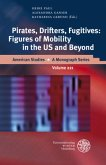 Pirates, Drifters, Fugitives: Figures of Mobility in the US and Beyond