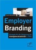 Employer Branding: Strategie für die Steigerung der Arbeitgeberattraktivität in KMU