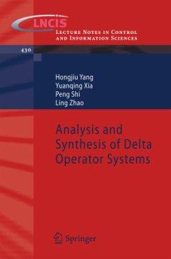 Analysis and Synthesis of Delta Operator Systems - Yang, Hongjiu; Xia, Yuanqing; Shi, Peng; Zhao, Ling