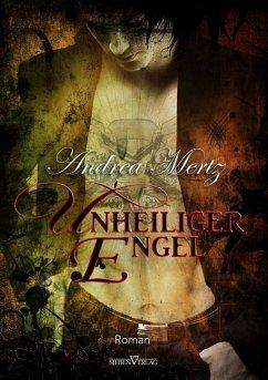 Unheiliger Engel - Mertz, Andrea