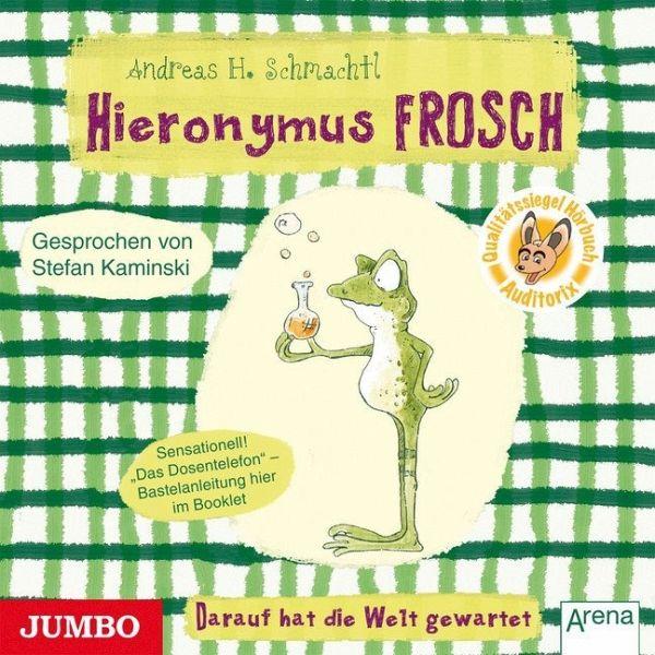 Hieronymus Frosch - Darauf hat die Welt gewartet! - Schmachtl, Andreas H.