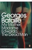 My Mother, Madame Edwarda, The Dead Man