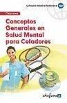 Conceptos generales en salud mental para celadores. - Clavijo, Rocío . . . [et al. ] García Bermejo, María José