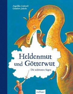 Esslinger Hausbücher: Heldenmut und Götterwut - Lukesch, Angelika