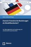 Deutsch-Französische Beziehungen als Modellbaukasten?