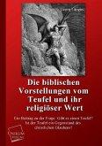 Die biblischen Vorstellungen vom Teufel und ihr religiöser Wert