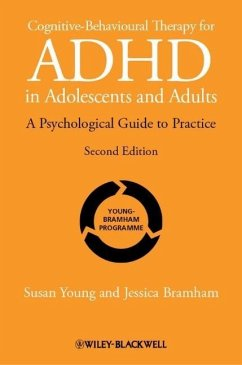 Cognitive-Behavioural Therapy for ADHD in Adolescents and Adults: A Psychological Guide to Practice - Young, Susan; Bramham, Jessica