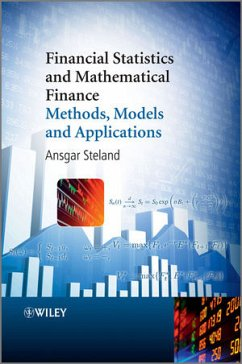 Financial Statistics and Mathematical Finance: Methods, Models and Applications