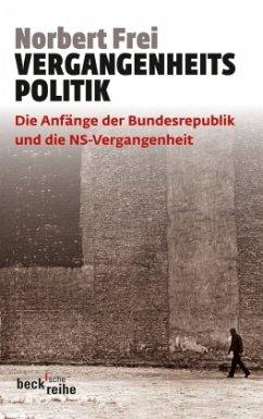 Vergangenheitspolitik - Frei, Norbert