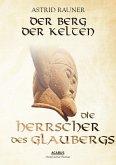 Die Herrscher des Glaubergs / Der Berg der Kelten Bd.1