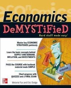 Economics DeMYSTiFieD - Fox, Melanie; Dodge, Eric