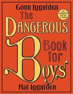 The Dangerous Book for Boys - Iggulden, Conn; Iggulden, Hal