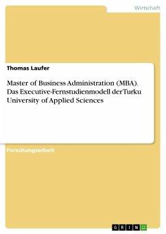 Master of Business Administration (MBA). Das Executive-Fernstudienmodell der Turku University of Applied Sciences