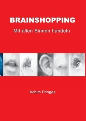 brainshopping von achim fringes fachbuch. Black Bedroom Furniture Sets. Home Design Ideas