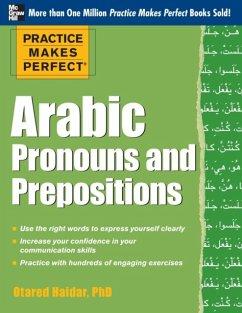 Practice Makes Perfect Arabic Pronouns and Prepositions - Haidar, Otared
