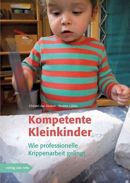 Kompetente kleinkinder von christel van dieken torsten for Raumgestaltung christel van dieken