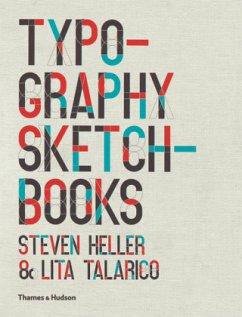 Typography Sketchbooks - Heller, Steven; Talarico, Lita