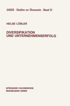 Diversifikation und Unternehmenserfolg - Löbler, Helge