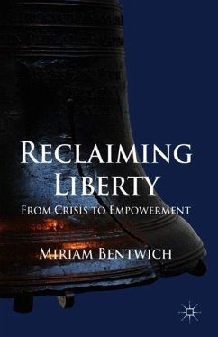 Reclaiming Liberty: From Crisis to Empowerment - Bentwich, Miriam