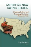 America's New Swing Region: Changing Politics and Demographics in the Mountain West