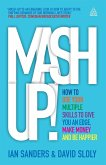 MASH-Up!: How to Use Your Multiple Skills to Give You an Edge, Make Money and Be Happier