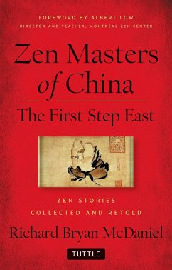 Zen Masters of China: The First Step East - Mcdaniel, Richard Bryan