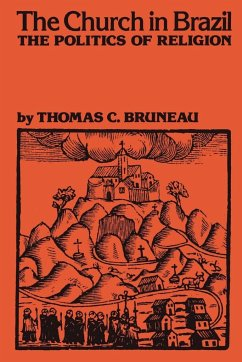 The Church in Brazil - Bruneau, Thomas C.