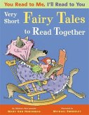 You Read to Me, I'll Read to You. Very Short Fairy Tales to Read Together
