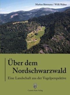 Über dem Nordschwarzwald - Bittmann, Markus; Walter, Willi