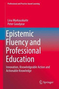 Epistemic Fluency and Professional Education - Goodyear, Peter M.; Markauskaite, Lina