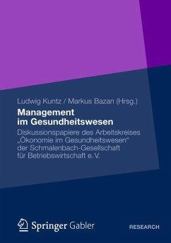 Management im Gesundheitswesen - Kuntz, Ludwig; Bazan, Makus