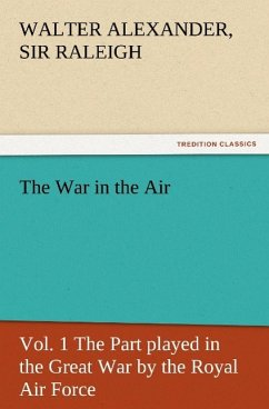 The War in the Air, Vol. 1 The Part played in the Great War by the Royal Air Force