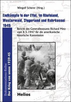 Endkämpfe in der Eifel, im Rheinland, Westerwal...