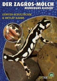Der Zagros-Molch - Schultschick, Günter; Karbe, Detlef